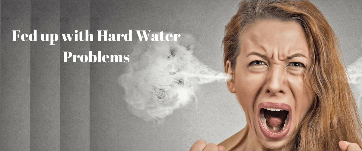 Fed up with hard water problems