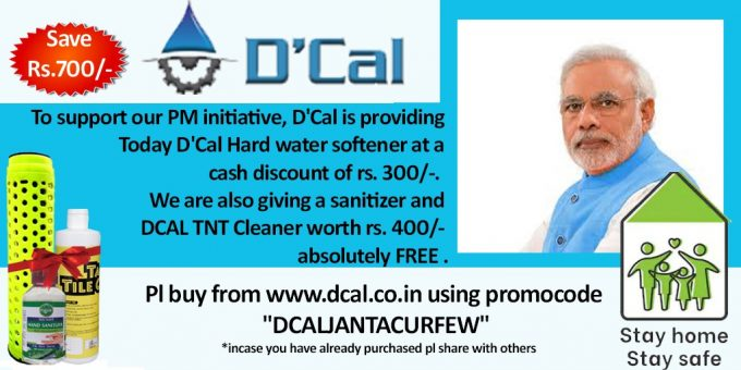 D'cal hardwater softener supports our Prime Minister Initiative ,d'cal providing today D'cal hardwater softener at a cash discount of Rs.300/- and a sanitizer and tap and tile cleaner worth of Rs.400/- abbsolutely free.